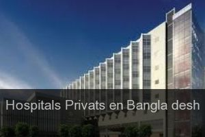 Hospitals Privats en Bangla desh